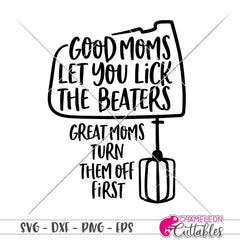 Good Moms let you lick the Beaters svg png dxf eps SVG DXF PNG Cutting File