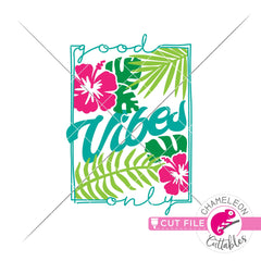 Good vibes only tropical flowers rectangle svg png dxf eps jpeg SVG DXF PNG Cutting File