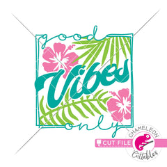 Good vibes only tropical flowers square svg png dxf eps jpeg SVG DXF PNG Cutting File