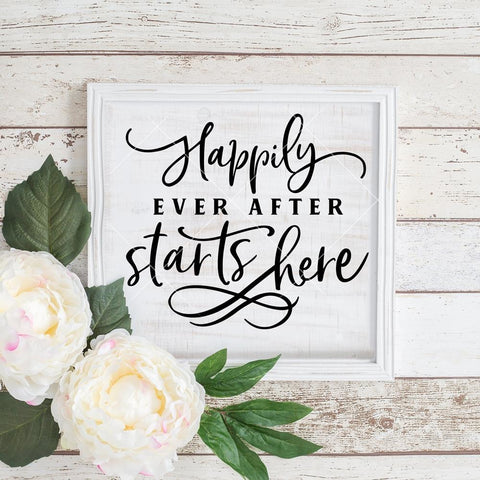 Happily ever after starts here Wedding sign svg png dxf eps