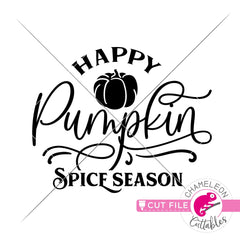 Happy Pumpkin Spice Season svg png dxf eps jpeg SVG DXF PNG Cutting File