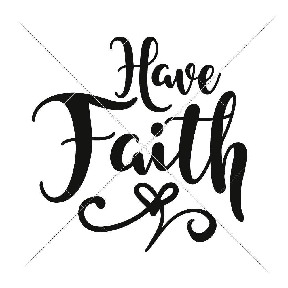 Have Faith Svg Png Dxf Eps Chameleon Cuttables Llc