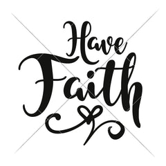 Have Faith Svg Png Dxf Eps Svg Dxf Png Cutting File