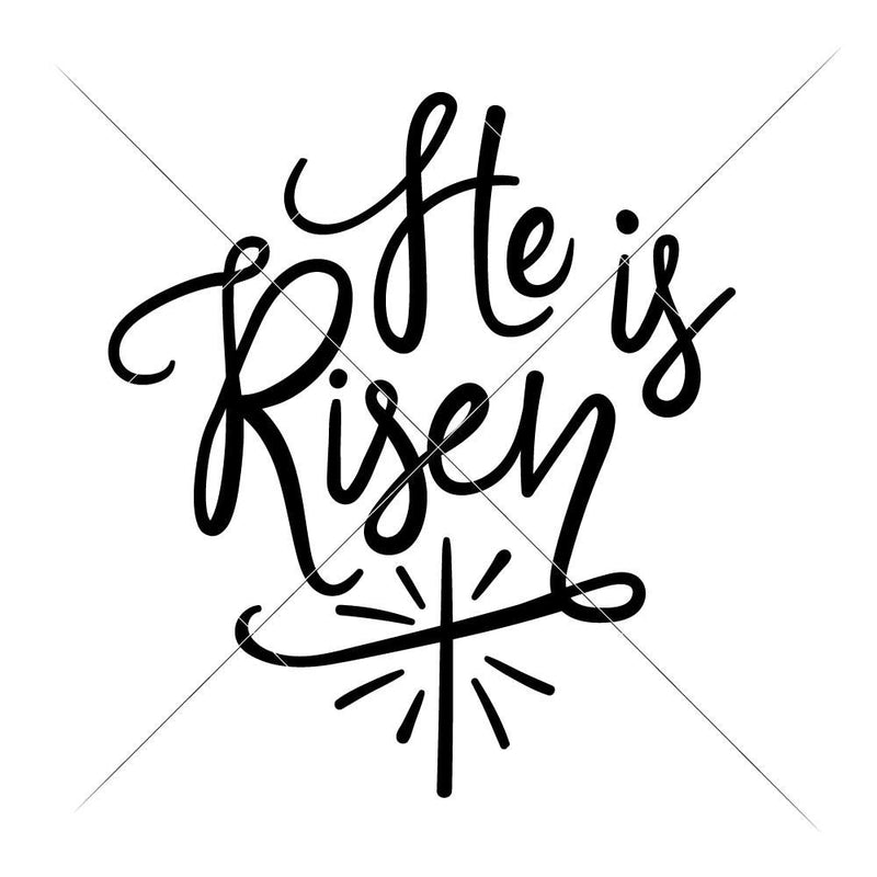He Is Risen Svg Png Dxf Eps Svg Dxf Png Cutting File