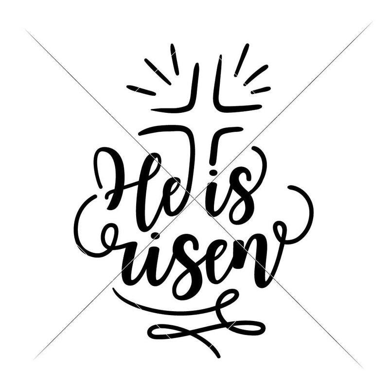 He Is Risen With Cross Svg Png Dxf Eps Svg Dxf Png Cutting File