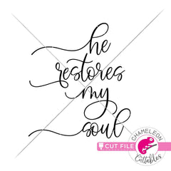 He restores my soul svg png dxf eps SVG DXF PNG Cutting File