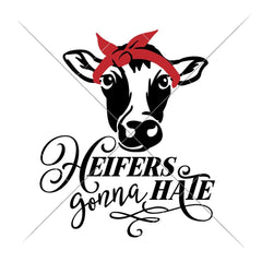 Heifers gonna hate svg png dxf eps SVG DXF PNG Cutting File