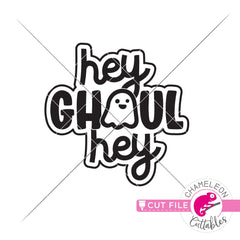 Hey ghoul hey Halloween ghost svg png dxf eps jpeg SVG DXF PNG Cutting File