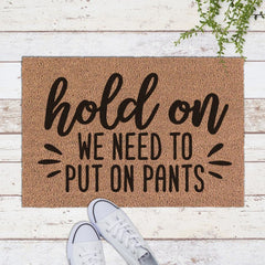 Hold On We Have To Put On Pants Svg Png Dxf Eps Svg Dxf Png Cutting File