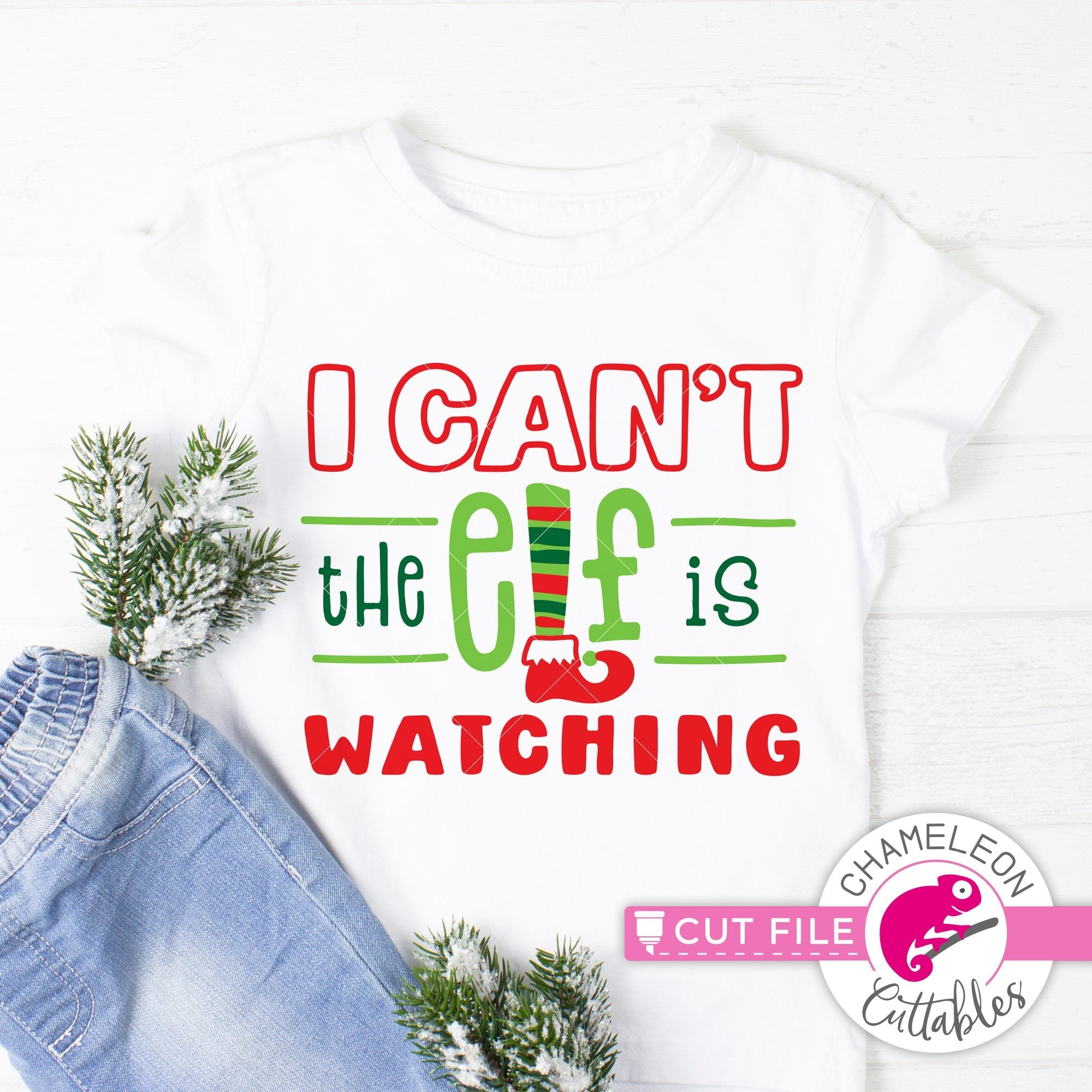 I Can T The Elf Is Watching Svg Png Dxf Eps Jpeg Chameleon Cuttables Llc