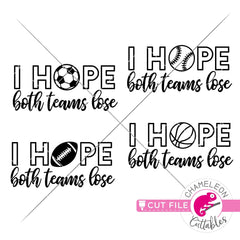 I hope both teams loose funny Football Soccer Baseball Basketball svg png dxf eps jpeg SVG DXF PNG Cutting File