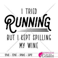 I tried running but I kept spilling my wine svg png dxf eps SVG DXF PNG Cutting File