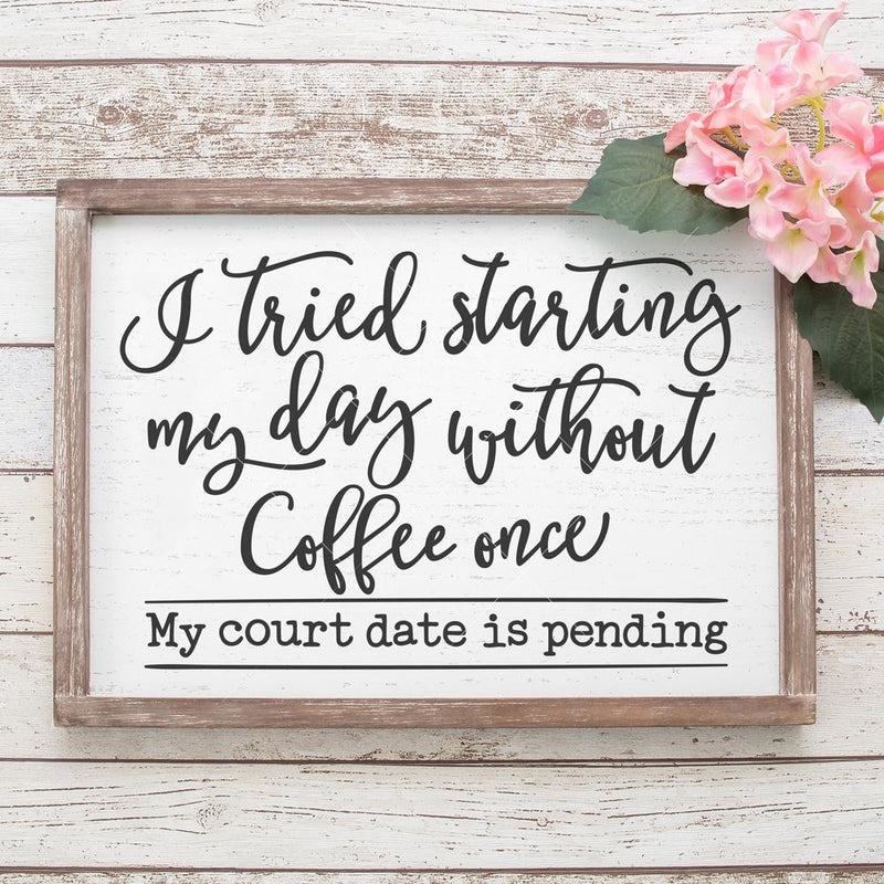 I Tried Starting My Day Without Coffee Svg Png Dxf Eps Svg Dxf Png Cutting File