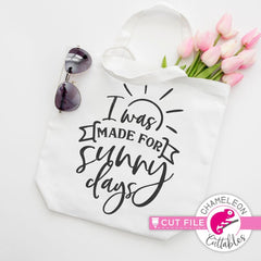I was made for sunny days svg png dxf eps SVG DXF PNG Cutting File
