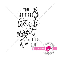 If you get tired learn to rest not to quit svg png dxf eps jpeg SVG DXF PNG Cutting File