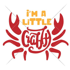 Im A Little Crabby Svg Png Dxf Eps Svg Dxf Png Cutting File