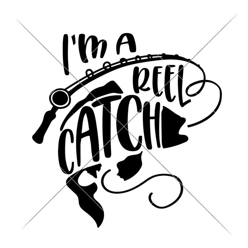 Im A Reel Catch Svg Png Dxf Eps Svg Dxf Png Cutting File