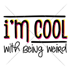 Im cool with being weird svg png dxf eps SVG DXF PNG Cutting File