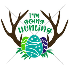 Im Going Hunting Svg Png Dxf Eps Svg Dxf Png Cutting File