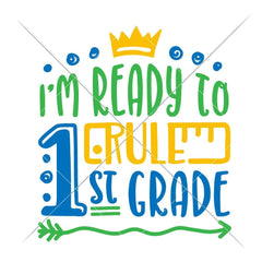 Im Ready To Rule First Grade Svg Png Dxf Eps Svg Dxf Png Cutting File