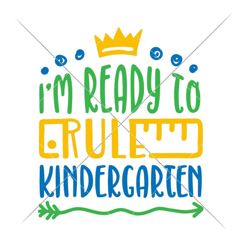 Im Ready To Rule Kindergarten Svg Png Dxf Eps Svg Dxf Png Cutting File