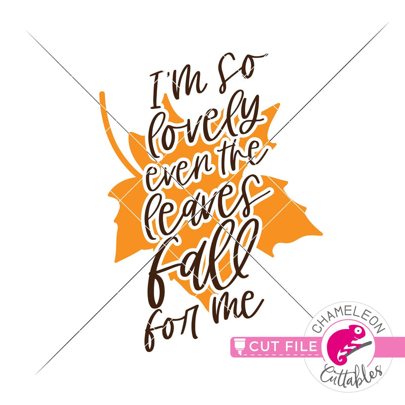 I'm so lovely even the leaves fall for me svg png dxf eps jpeg SVG DXF PNG Cutting File