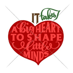It Takes A Big Heart To Shape Little Minds Multi Color Svg Png Dxf Eps Svg Dxf Png Cutting File