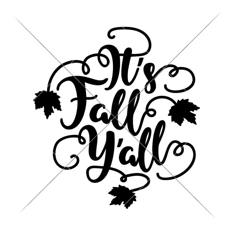 Its Fall Yall Svg Png Dxf Eps Svg Dxf Png Cutting File