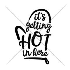 Its getting hot in here glove svg png dxf eps SVG DXF PNG Cutting File