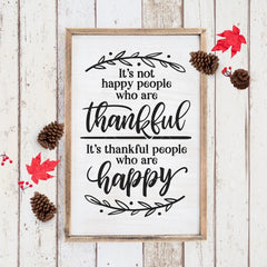 Its Not Happy People Who Are Thankful Svg Png Dxf Eps Svg Dxf Png Cutting File