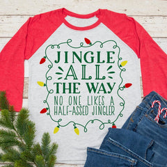 Jingle all the way no one likes a half-assed jingler svg png dxf eps SVG DXF PNG Cutting File