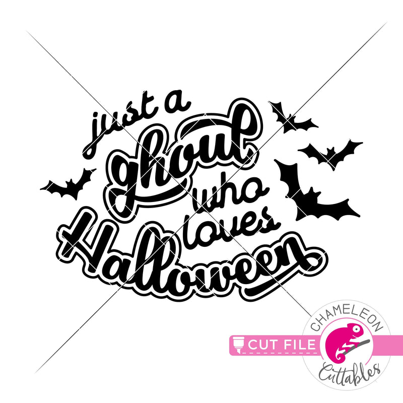 Just a ghoul who loves Halloween svg png dxf eps jpeg SVG DXF PNG Cutting File