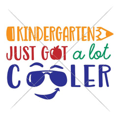 Kindergarten Just Got A Lot Cooler Svg Png Dxf Eps Svg Dxf Png Cutting File