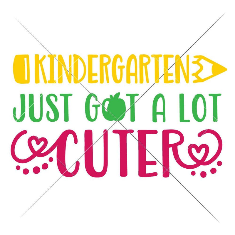 Kindergarten Just Got A Lot Cuter Svg Png Dxf Eps Svg Dxf Png Cutting File