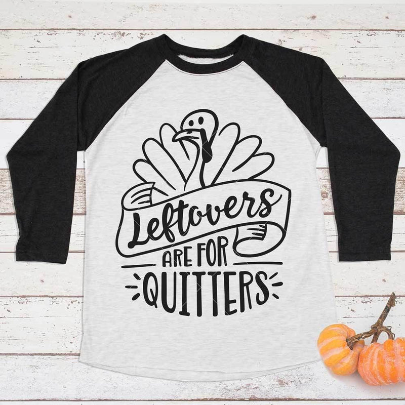 Leftovers Are For Quitters Svg Png Dxf Eps Svg Dxf Png Cutting File