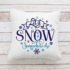 Let It Snow Somewhere Else Round Svg Png Dxf Eps Svg Dxf Png Cutting File
