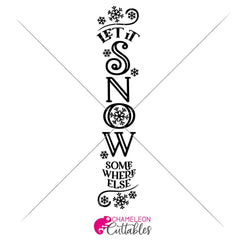 Let it snow somewhere else vertical svg png dxf SVG DXF PNG Cutting File