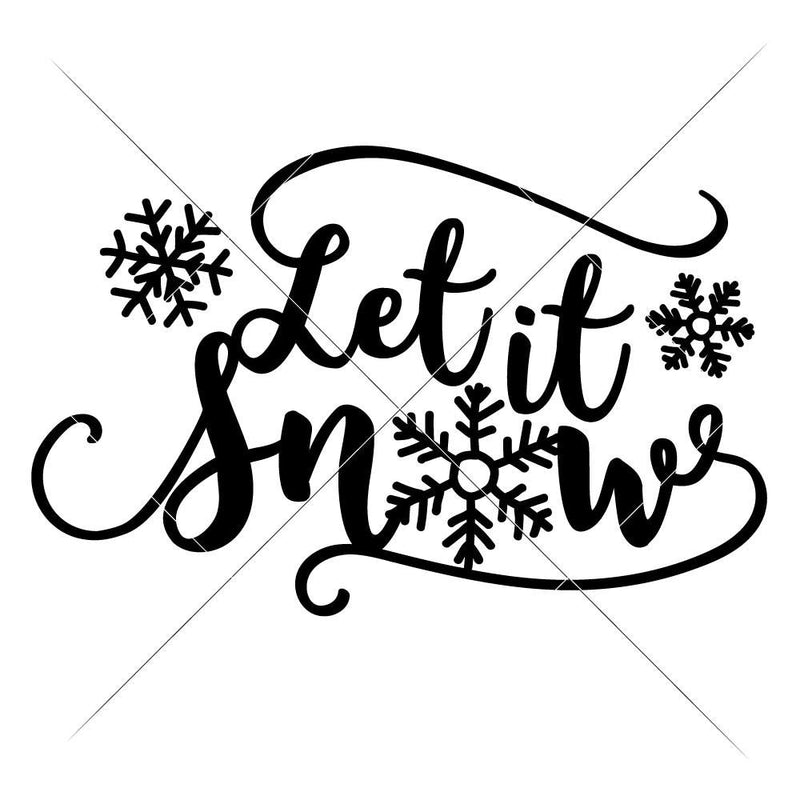 Let It Snow Svg Png Dxf Eps Svg Dxf Png Cutting File
