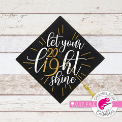Let your light shine 2019 graduation hat svg png dxf eps SVG DXF PNG Cutting File