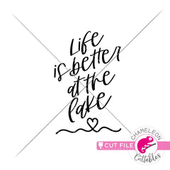 Life is better at the lake svg png dxf eps jpeg SVG DXF PNG Cutting File