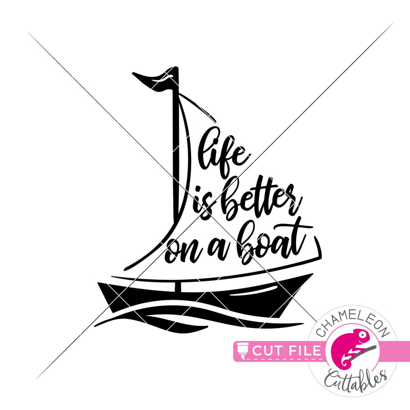 Life is better on a boat svg png dxf eps jpeg SVG DXF PNG Cutting File