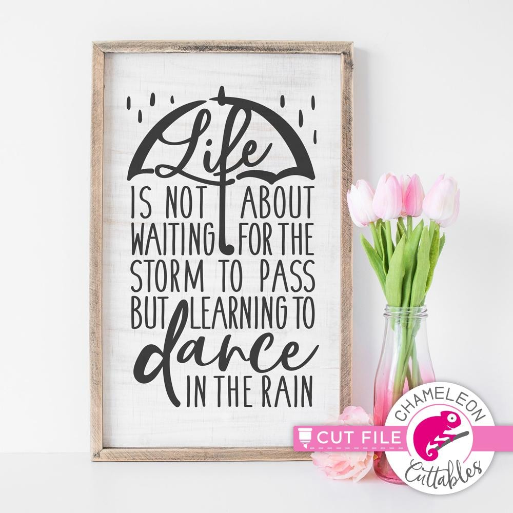 Life is not about waiting for the storm to pass svg png dxf eps