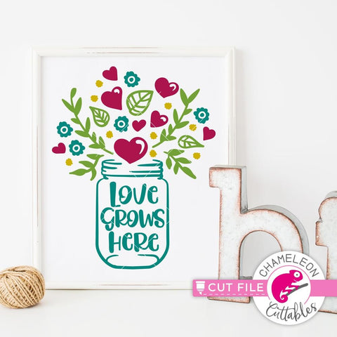 Love grows here Mason jar svg png dxf eps