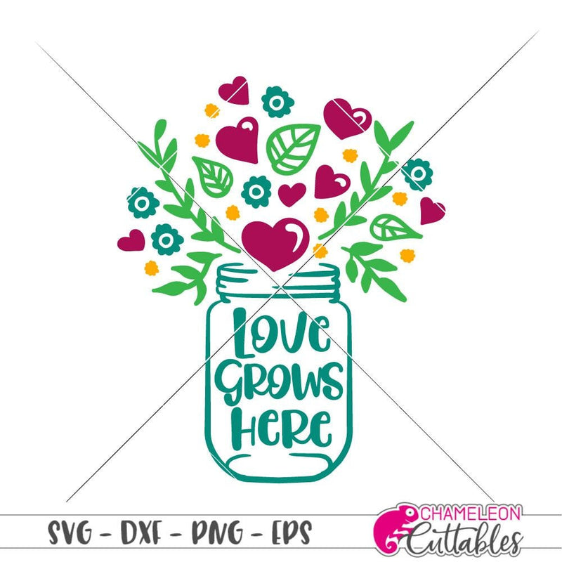 Love Grows Here Mason Jar Svg Png Dxf Eps Svg Dxf Png Cutting File
