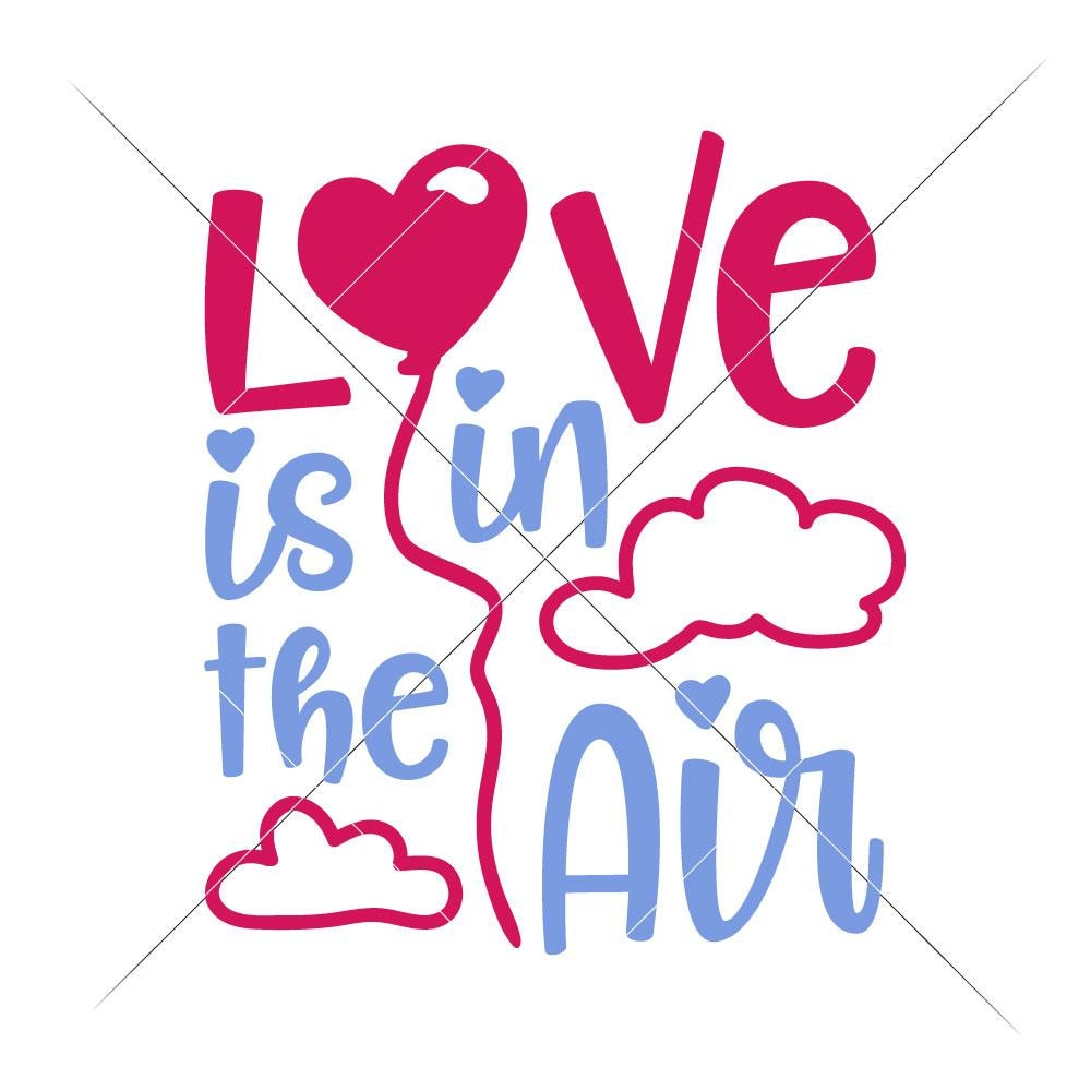Love Is In The Air With Clouds Svg Png Dxf Eps Chameleon Cuttables Llc