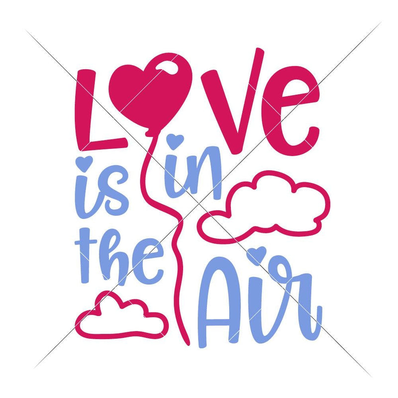 Love Is In The Air With Clouds Svg Png Dxf Eps Svg Dxf Png Cutting File