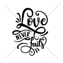 Love Never Fails Svg Png Dxf Eps Svg Dxf Png Cutting File