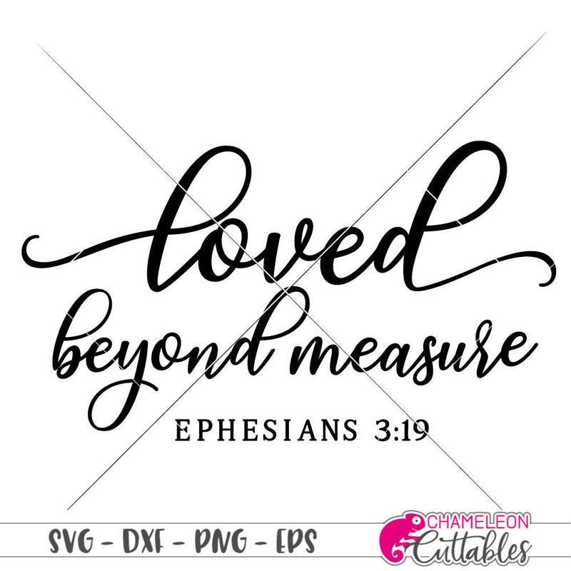 loved beyond measure svg png dxf eps SVG DXF PNG Cutting File