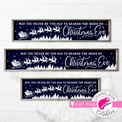 May you never be too old to search the skies on Christmas Eve horizontal svg png dxf SVG DXF PNG Cutting File