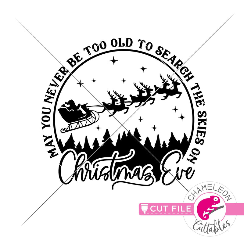 May you never be too old to search the Skies on Christmas Eve round svg png dxf eps jpeg SVG DXF PNG Cutting File